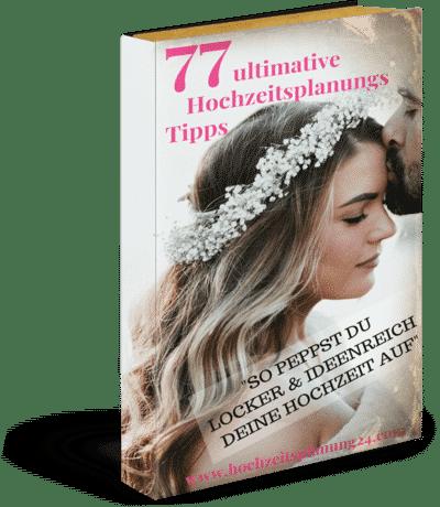 77 ultimative Hochzeitsplanungs Tipps