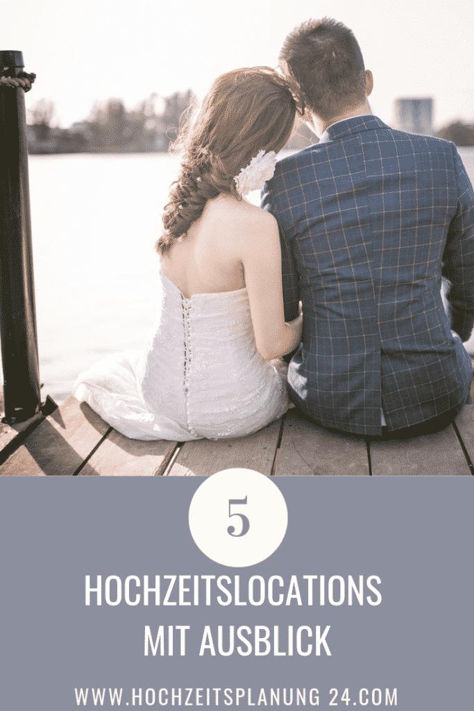 5 Hochzeit Locations mit Ausblick